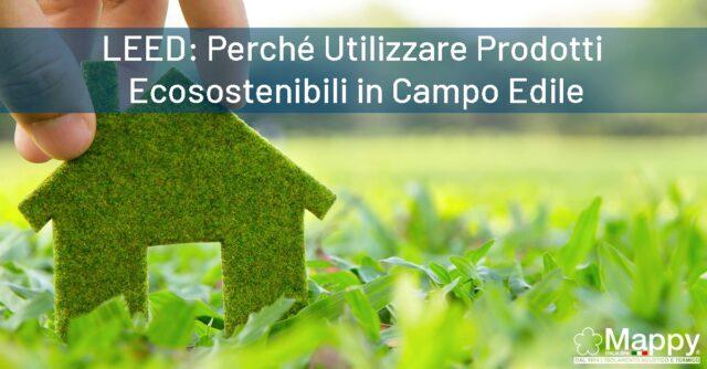 LEED-Perche-Utilizzare-Prodotti-Ecosostenibili-in-Campo-Edile